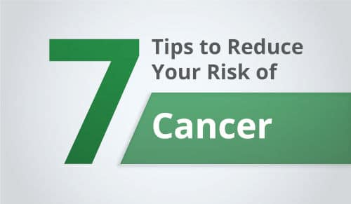 Seven Tips To Reduce Your Risk Of Cancer
